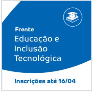 FRENTE EDUCAÇÃOE INCLUSÃO TECNOLOGICA