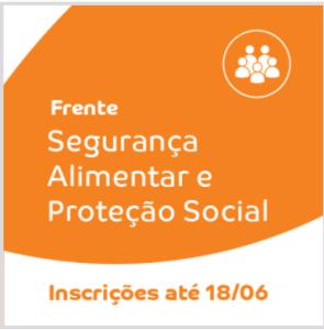 FRENTE SEGURANÇA ALIMENTAR E PROTEÇÃO SOCIAL